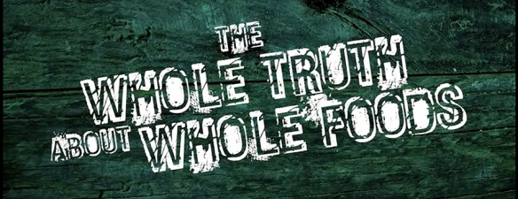 Whole Truth About Whole Foods Documentary
